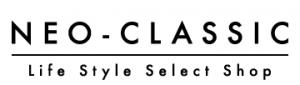 Life Style Select Shop NEO-CLASSIC ライフスタイルセレクトショップ ネオクラシック